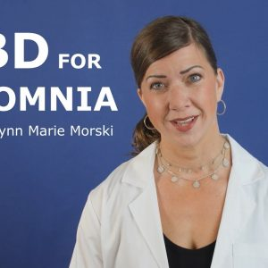 CBD and Insomnia - How CBD Helps You Sleep - Dr. Lynn Marie Morski
