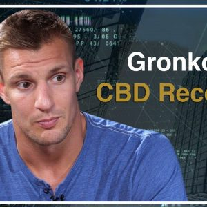Super Bowl Champion Rob Gronkowski on the Benefit of CBD for Athletes