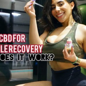 CBD FOR MUSCLE RECOVERY | Does it work?
