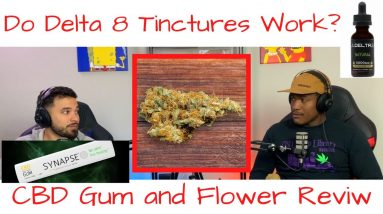 Do Delta-8 THC Tinctures Work? CBD Gum and Super Woman Flower Review from Sacred Flower