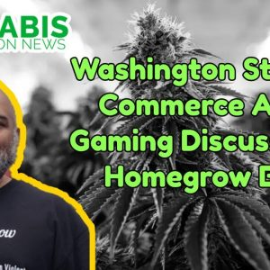 Washington Gaming and Commerce Meeting For Homegrows | Washington Cannabis Laws