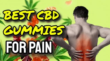 Best CBD Gummies For Pain 2021 (DON'T BUY UNTIL YOU SEE THIS!)