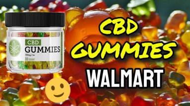 CBD Gummies Walmart (CAUTION: Watch Before Buying!)