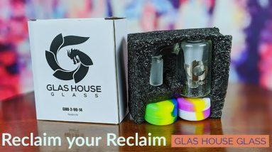 Reclaim your Reclaim     Glas House Reclaim Kit