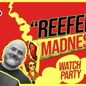 Reefer Madness Watch Party | Happy 420!