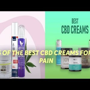 5 of the Best CBD Creams for Pain