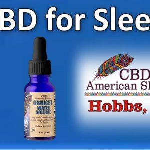 CBD for Sleep Hobbs NM - CBD Near me