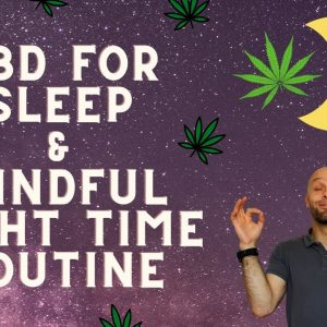 CBD For Sleep: How To Get Better Quality Sleep With CBD + The Perfect Night Time Routine!