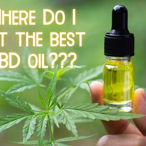 Where to Get the Best CBD Oil
