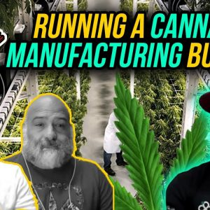 How to Operate a Cannabis Manufacturing Business