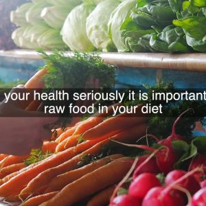 Why Is Raw Food Important?