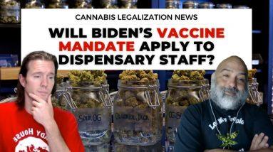 Will Biden's Vaccine Mandate Apply to Dispensary Staff?